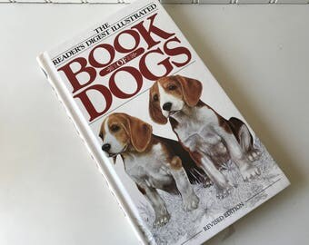 Book of Dogs, The Readers Digest Illustrated Book of Dogs, 1989, Dog Breed Reference Book, History. Heritage, Health Care, Training Guide