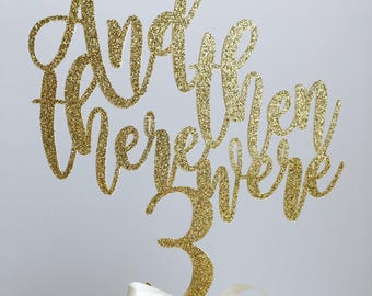 Baby shower cake topper - gold - baby shower - and then there were 3  # 6170