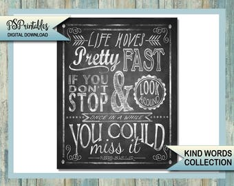 Printable DIY Digital Instant Download 5 sizes - life moves pretty fast - ferris bueller quote  chalkboard art  - kind words -chalkboard art