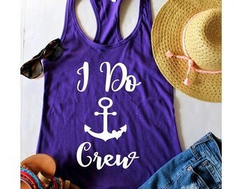 July Sale Quick Ship, Bachelorette Party Fitted Racerback Tank Top, Bachelorette Party Shirts, I do Crew, Wine Tasting Trip, Gift