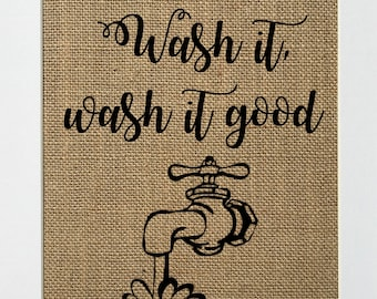 Wash it Wash It Good - BURLAP SIGN 5x7 8x10 - Rustic Vintage/Home Decor/Love House Sign