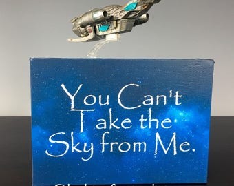 You Can't Take the Sky From Me Serenity Firefly Inspired Canvas Panel Wall Art with Fan Favorite Quote