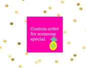 Custom Listing for Someone Special