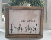 Each day is a fresh start framed, shabby chic, rustic, farmhouse style sign