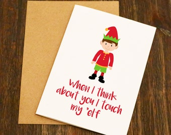 When I Think About You I Touch My Elf - Blank Greeting Card - Adult Card - Christmas Card - Blank - Humous - Funny - Boyfriend Card