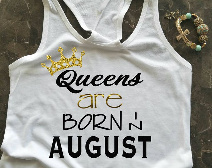 Birthday Tank Top, Queens Are Born In August Tank,  Birthday Girl Tank, 21st Birthday Tank, Birthday Tank, Birthday Girl, Queens are born
