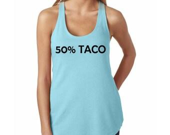 50% Taco - Tank