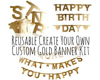 Metallic Gold DIY Custom Banner Kit, Happy Birthday Banner, Gold Banner, Cheers Bitches, Congrats, Party Decorations, Gold Party Supplies