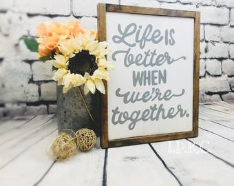 Life is Better When We're Together Sign, Wedding Gift, Wedding Decor, Newlywed, Love Sign, Farm Decor, Valentines Day