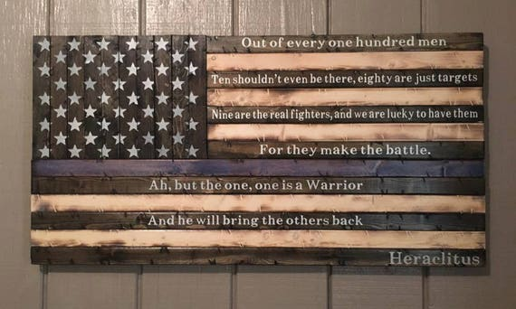 "Wooden Rustic-style Thin Blue Line American Flag w/ Heraclitus quote ""Out of every one hundred men..."""