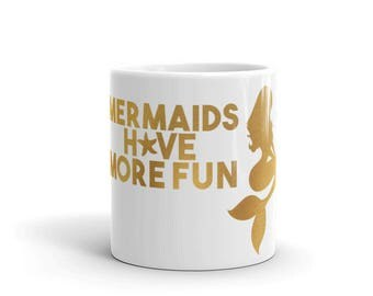 Mermaids Have More Fun Coffee Cup