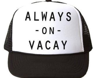 Always On Vacay Hat - Youth and Adult