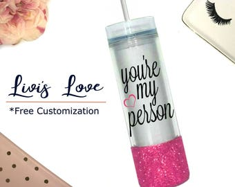 You're My Person tumbler ® 16 ounce skinny tumbler double walled travel to go cup with straw insulated straw cup Glitter dipped Cups