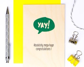 Yay! Absolutely Mega-Huge Congratulations! Wooden Card; Well Done Card; New Job Card; Graduation Card; Job Card; You Rock; Yay; GC610