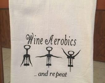 Wine aerobics  flour sack tea towel