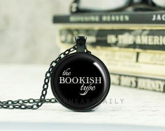 The Bookish Type - Bibliophile Necklace - Literary Jewelry - Book Lover Pendant - Bookworm for Her - Reader Necklace - Book Gift - (B7785)