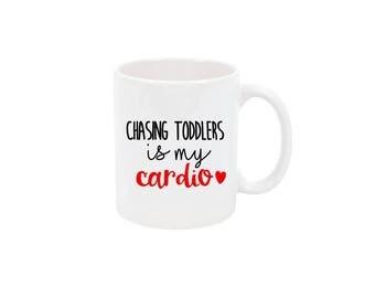 Chasing Toddlers is My Cardio Coffee Cup Funny Coffee Mug Custom Coffee Mug Personalized Mug Customized Mug Personalized Gift