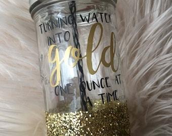 Turning Water Into Gold Mason Jar