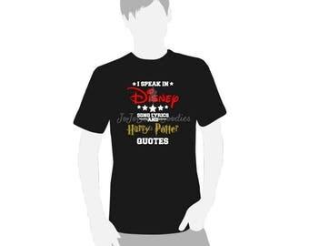 I Speak in Disney Song Lyrics and Harry Potter Quotes - Disney/Harry Potter Adult Shirt
