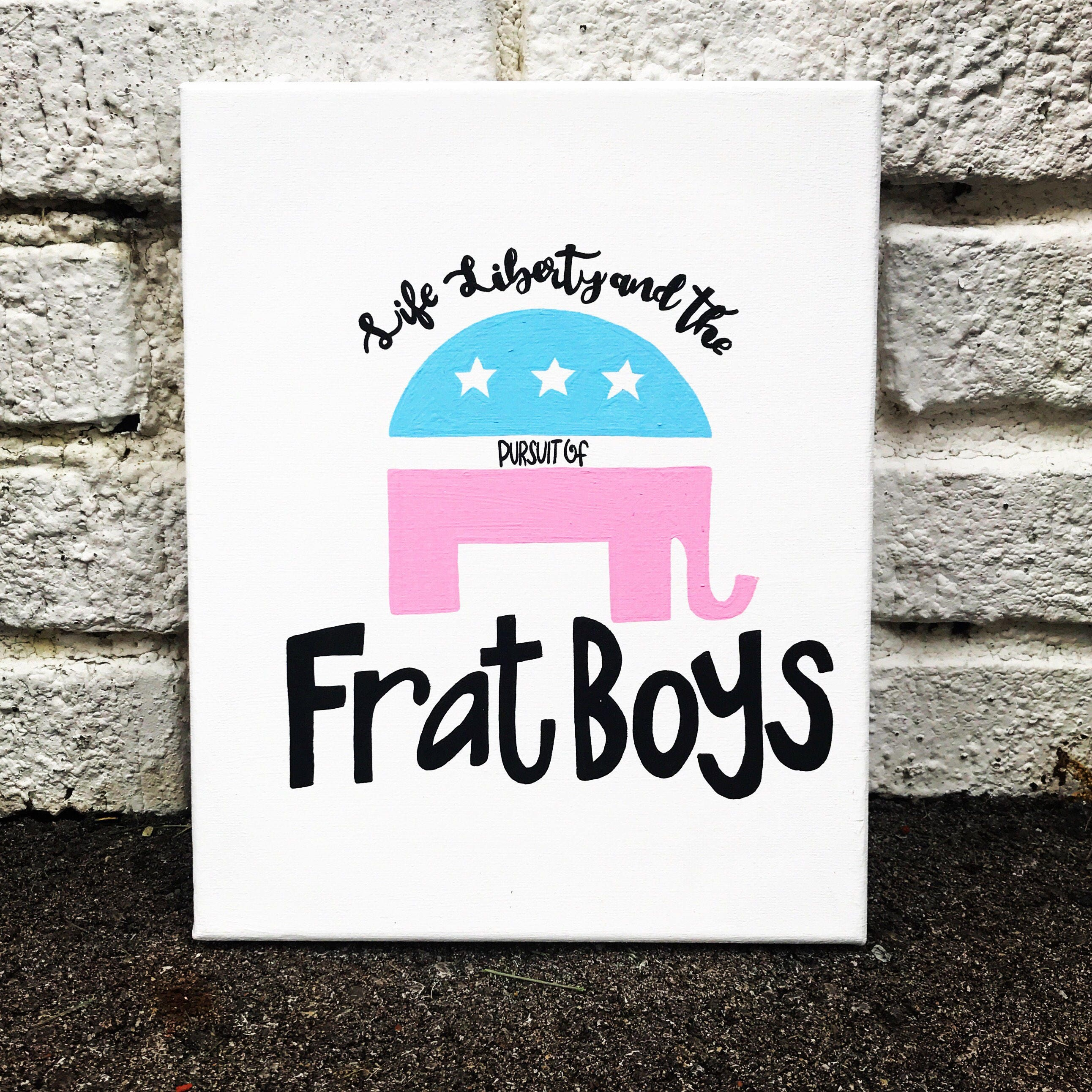 Life Liberty And The Pursuit Of Happiness Quote Life Liberty And The Pursuit Of Frat Boys Canvas