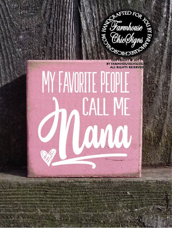My Favorite People Call Me Nana Shelf Sitter Sign