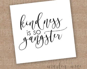 kindness is so gangster car decal, window sticker