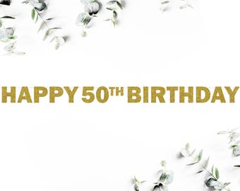 HAPPY 50TH BIRTHDAY! (F5) - glitter banner / party decor / fifty / photo booth / backdrop / decoration