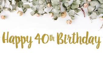 HAPPY 40TH BIRTHDAY (S7) - banner / forty / fortieth party / photobooth / backdrop / decor