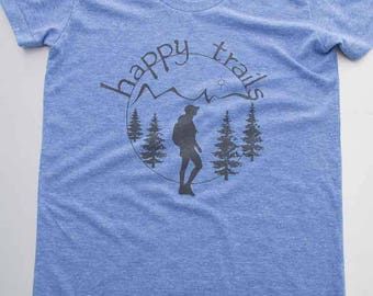 Happy Trails shirt, hand made on triple blend material. women's nature t-shirt, hiker clothing, mountains calling apparel, free shipping USA