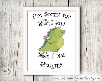 I'm Sorry for what I said when I was Hungry, Kitchen Print, Kitchen Art, Printable download, Instant Download, Dragon print, dragon art,