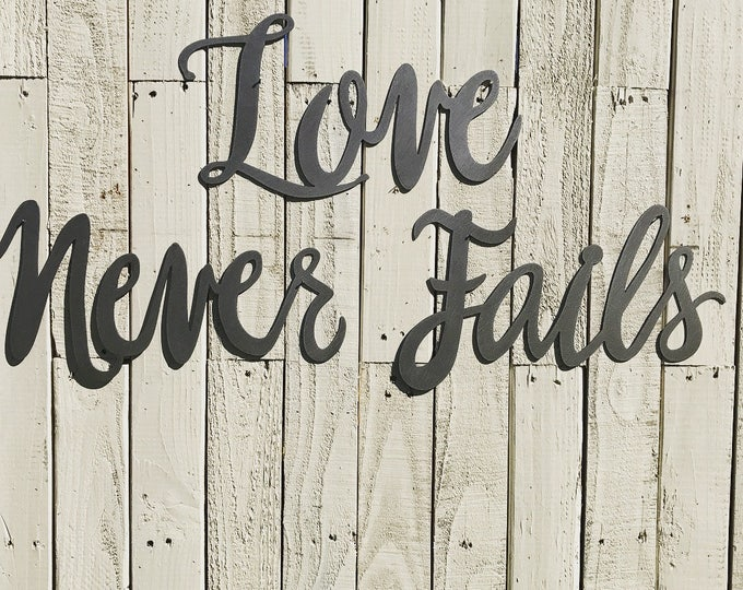 Love Never Fails Metal Word Art, Farmhouse sign Fixer Upper style, Rustic Decor, Calligraphy sign, Wedding Decor, Anniversary, Bedroom Decor