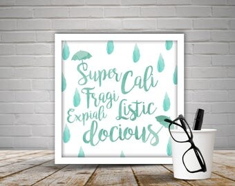 Supercalifragilisticexpialidocious Print; Supercalifragilisticexpialidocious Framed Print; Mary Poppins; Mary Poppins Quote, Rain Drops