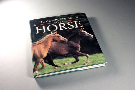 Hard Cover Book, The Complete Book of the Horse, Horse Guide, Equestrian Book, Reference Book, Horse Enthusiasts,  Illustrated