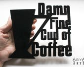 Damn Fine Cup Of Coffee Wood Small Sign | Twin Peaks Wall Art | Kitchen Decor | Cafe Decor | Coffee Lovers Gifts | Gifts for Agent Cooper