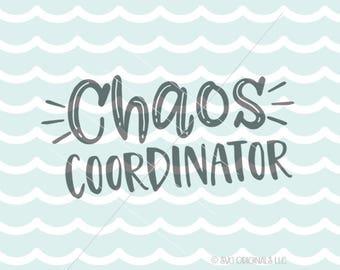 Chaos Coordinator SVG File. Cricut Explore & more.  Chaos Coordinator Mom Coach Boss  SVG
