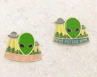 Never Felt Like Home alien enamel pin