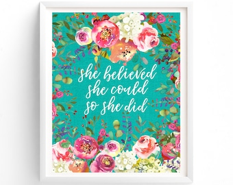 70% OFF SALE Three Sizes Included, Floral Typography Printable, She Believed She Could So She Did, Calligraphy,  Wall Art