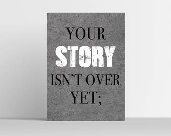 Your Story Isn't Over Yet Stone Art Print - Wall Art - Typography - Home Decor - Office Decor - Inspirational Decor