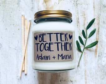 Personalised 'Better Together' Scented Soy Candle , gift for a couple , for the one I love , soulmate , life partner , romantic gift