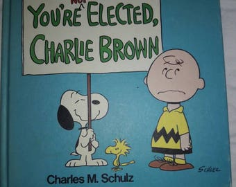 You're Not Elected Charlie Brown 1st printing 1973
