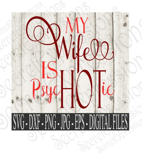 Download My Wife Is Psychotic Svg My wife is Hot Svg Husband Shirt
