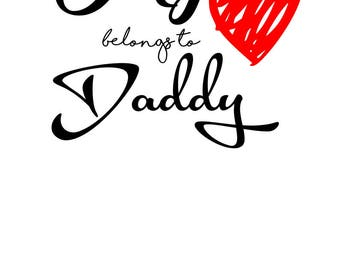 My heart belongs to Daddy SVG File, Quote Cut File, Silhouette File, Cricut File, Vinyl Cut File, Stencil