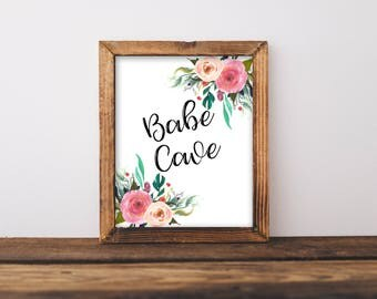 Babe Cave Print, Babe Cave Sign, Babe Cave Floral Sign, Babe Cave, Babe Cave Printable, Bedroom Wall Art, Floral Wall Art, Boho Babe Cave