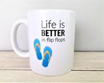 Better in Flip Flops Mug, Better in flip flops coffee mug, flip flops mug, flip flops coffee mug, Beach Mug, Beach Mugs, Beach Bum Mug