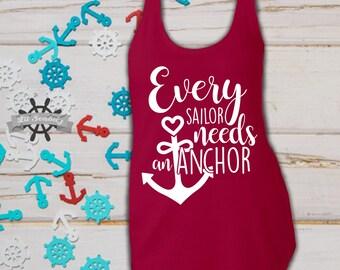 Every Sailor Needs An Anchor, Sailor Tank Top, Proud  Navy Wife, Military, Proud Girlfriend, Racerback
