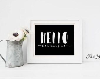 Dorm Decor - Hello Beautiful Print - Hello Beautiful Wall Art - Black and White Wall Art - Home Decor - Instant Download - 8x10