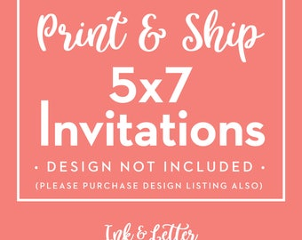 5x7 Invitations Printed and Shipped (with Envelopes)