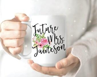 Future Mrs. Mug - Mug for Future Mrs - Engaged Coffee Mug - Engagement Gift Mug - Engagement Mug - Newly Engaged Mug - Engagement Gift Mugs