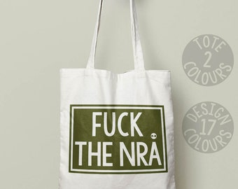 Fuck The NRA reusable eco-friendly cotton tote, book bag, gift for feminist, american protest rally, resist, girl power, civil rights