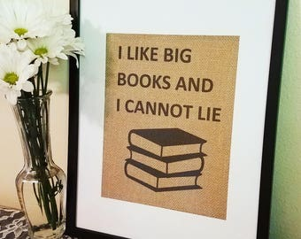 I like big books and I cannot lie, burlap sign, Rustic, library, librarian, reading, book worm, love books, gift for, teacher gift, student